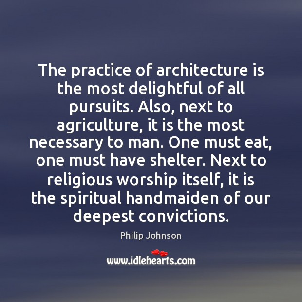 The practice of architecture is the most delightful of all pursuits. Also, Architecture Quotes Image
