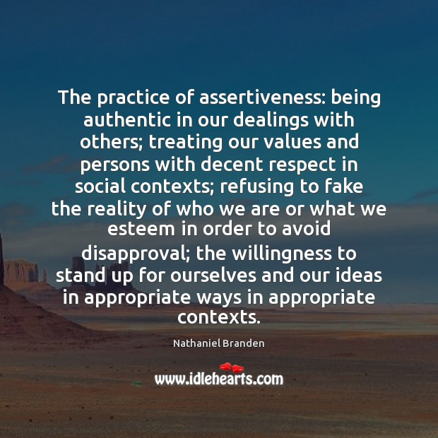 Image, The practice of assertiveness: being authentic in our dealings with others; treating