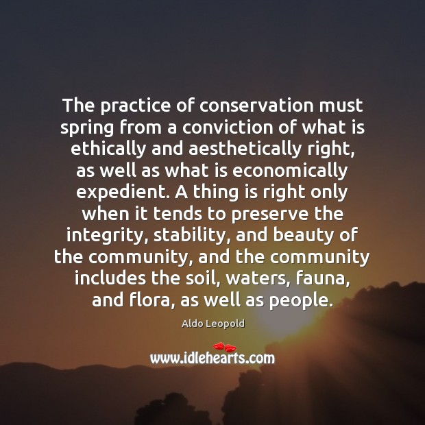 The practice of conservation must spring from a conviction of what is Image