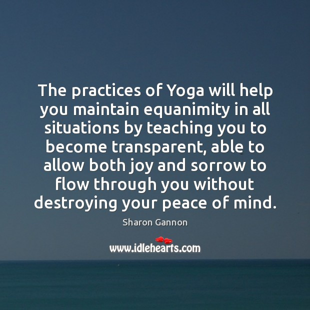 Image, The practices of Yoga will help you maintain equanimity in all situations