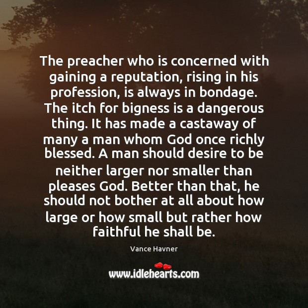 Image, The preacher who is concerned with gaining a reputation, rising in his