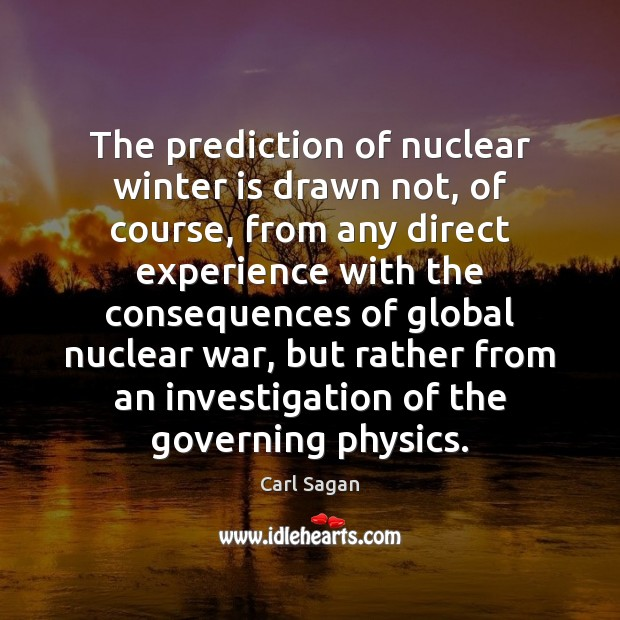 Image, The prediction of nuclear winter is drawn not, of course, from any