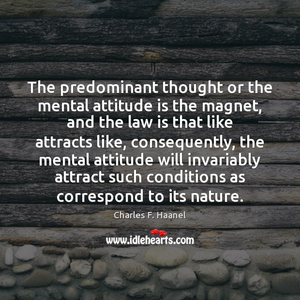 Image, The predominant thought or the mental attitude is the magnet, and the