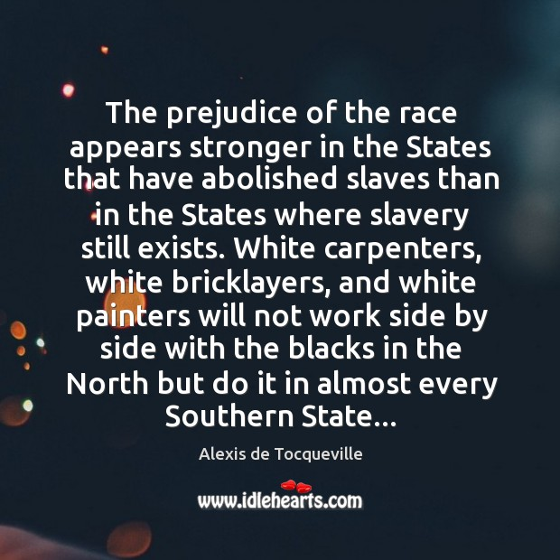The prejudice of the race appears stronger in the States that have Image
