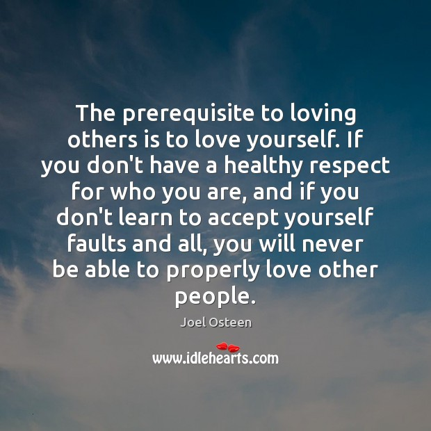 Image, The prerequisite to loving others is to love yourself. If you don't