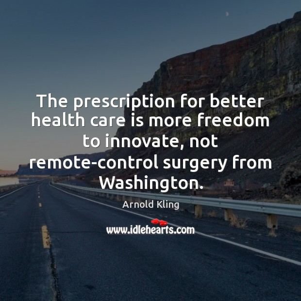 Image, The prescription for better health care is more freedom to innovate, not