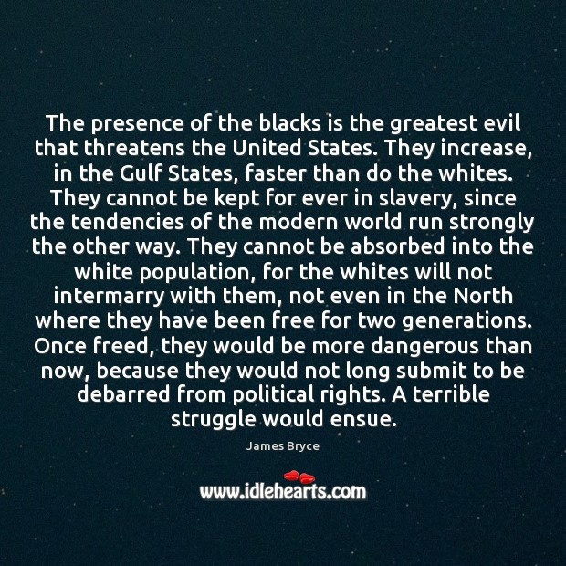 Image, The presence of the blacks is the greatest evil that threatens the