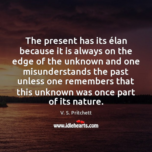 The present has its élan because it is always on the edge Image