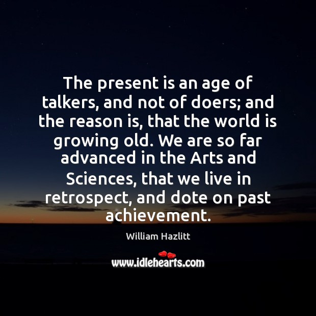 The present is an age of talkers, and not of doers; and Image