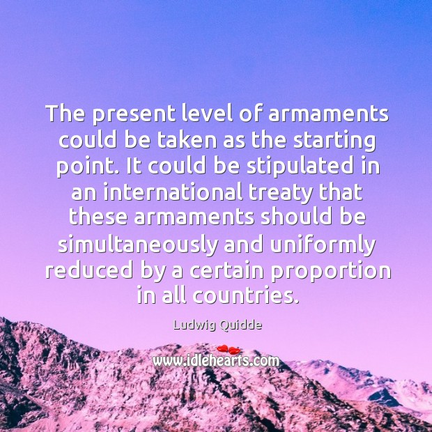 The present level of armaments could be taken as the starting point. Image