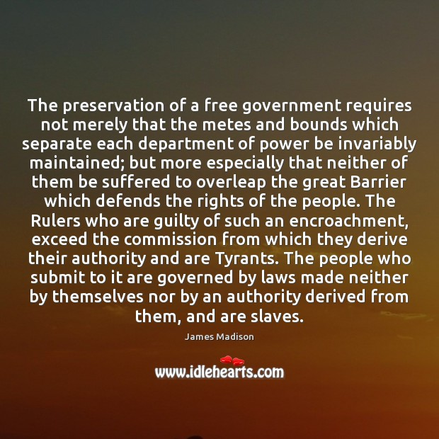 The preservation of a free government requires not merely that the metes Image