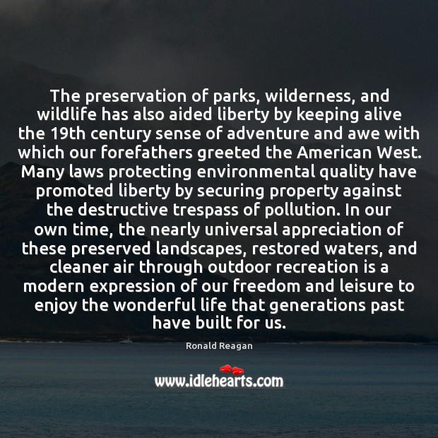 Image, The preservation of parks, wilderness, and wildlife has also aided liberty by