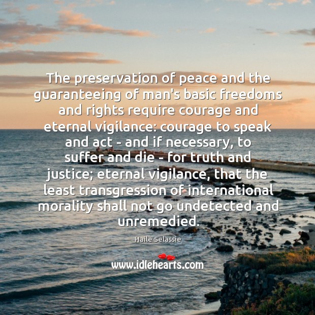 The preservation of peace and the guaranteeing of man's basic freedoms and Haile Selassie Picture Quote