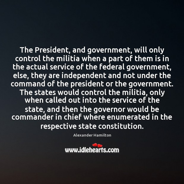 Image, The President, and government, will only control the militia when a part