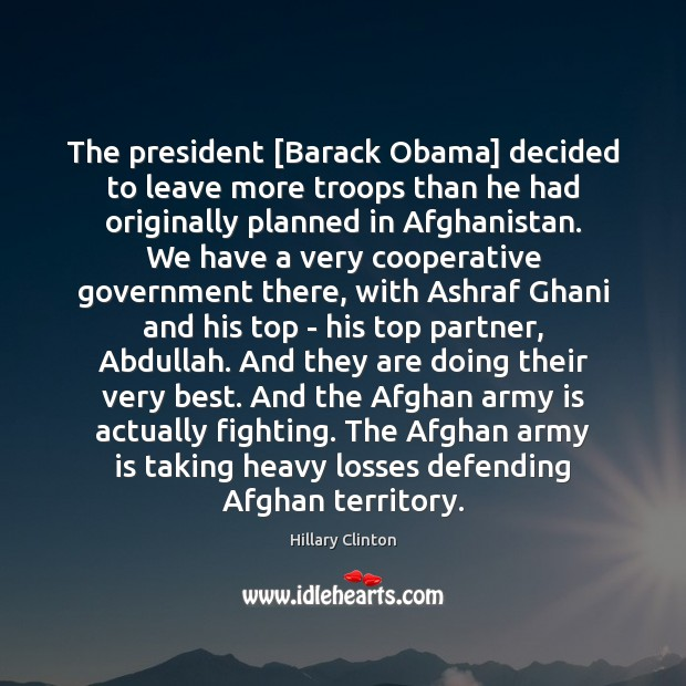 The president [Barack Obama] decided to leave more troops than he had Image