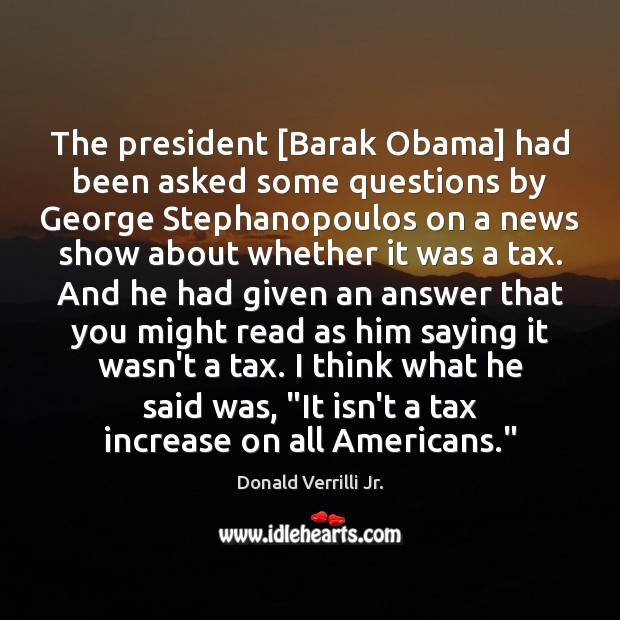 Image, The president [Barak Obama] had been asked some questions by George Stephanopoulos