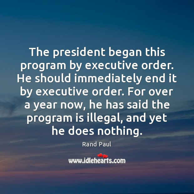 The president began this program by executive order. He should immediately end Image