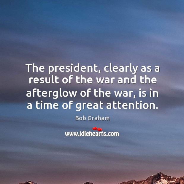 Image, The president, clearly as a result of the war and the afterglow of the war