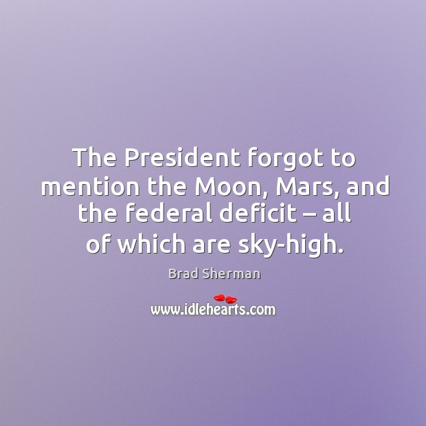 Image, The president forgot to mention the moon, mars, and the federal deficit – all of which are sky-high.