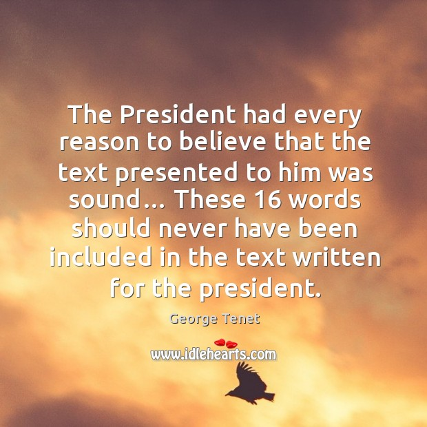 The president had every reason to believe that the text presented to him was sound… Image