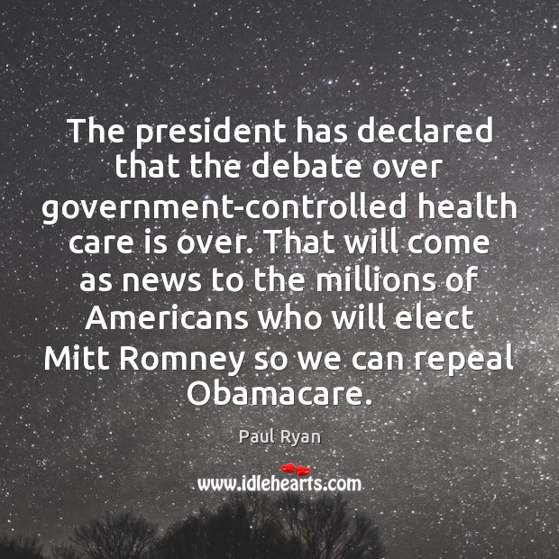 Image, The president has declared that the debate over government-controlled health care is