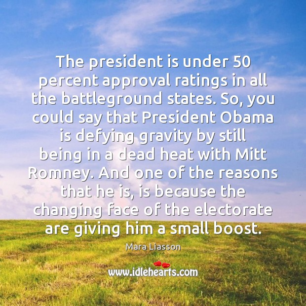 Image, The president is under 50 percent approval ratings in all the battleground states.