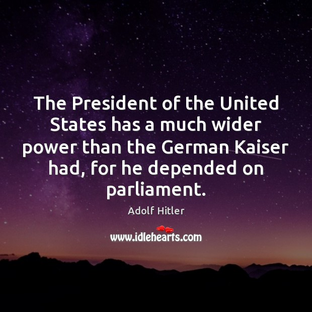 Image, The President of the United States has a much wider power than