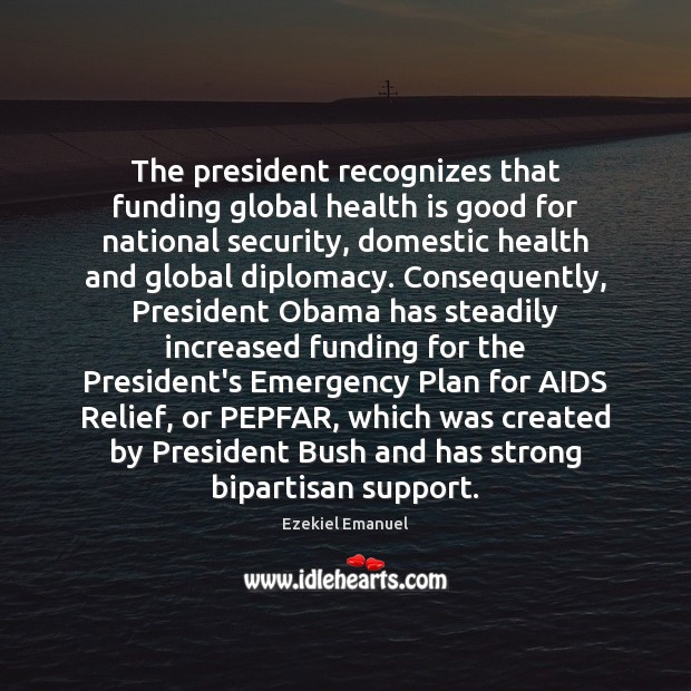 Image, The president recognizes that funding global health is good for national security,