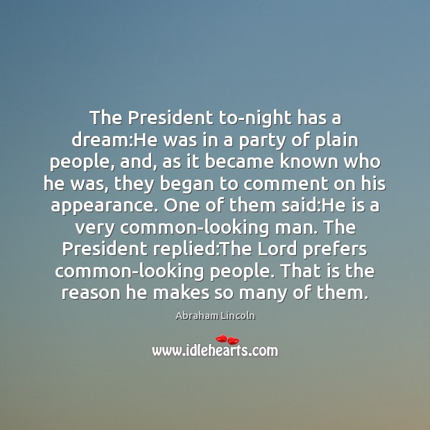 Image, The President to-night has a dream:He was in a party of