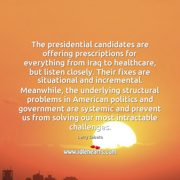 Image, The presidential candidates are offering prescriptions for everything from Iraq to healthcare,