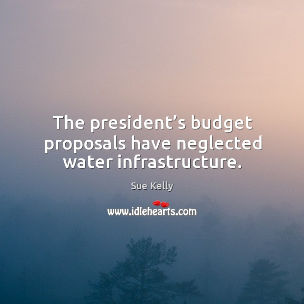 The president's budget proposals have neglected water infrastructure. Image