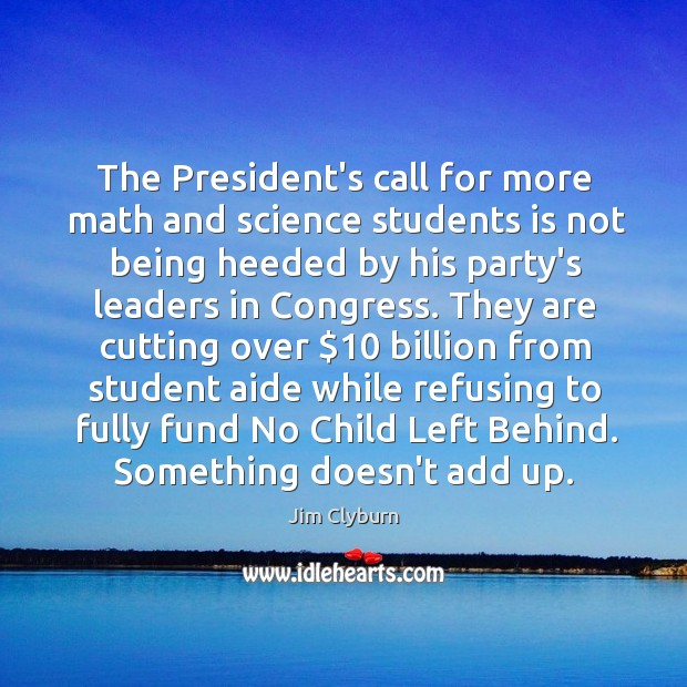 Image, The President's call for more math and science students is not being