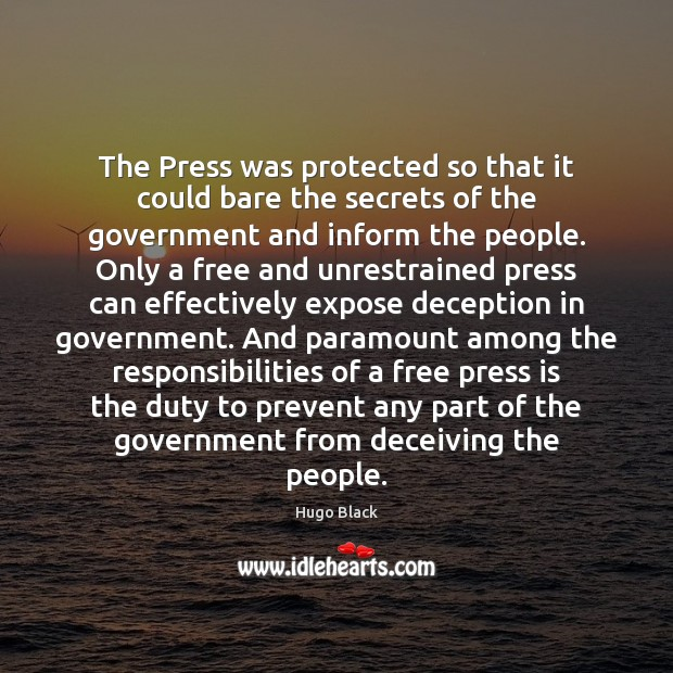 The Press was protected so that it could bare the secrets of Image