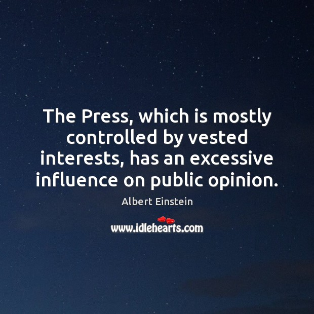 Image, The Press, which is mostly controlled by vested interests, has an excessive