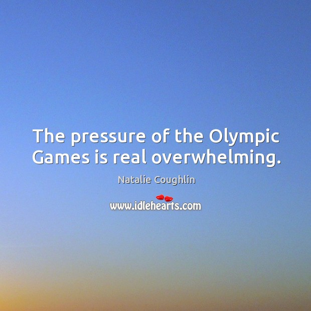 The pressure of the olympic games is real overwhelming. Image