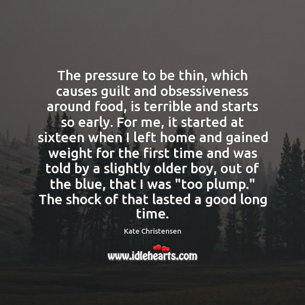 The pressure to be thin, which causes guilt and obsessiveness around food, Image