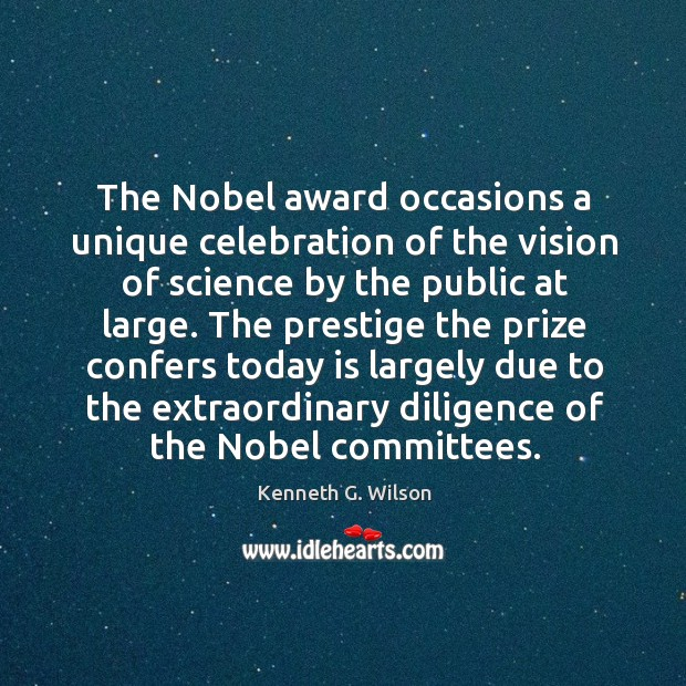 Image, The prestige the prize confers today is largely due to the extraordinary diligence of the nobel committees.