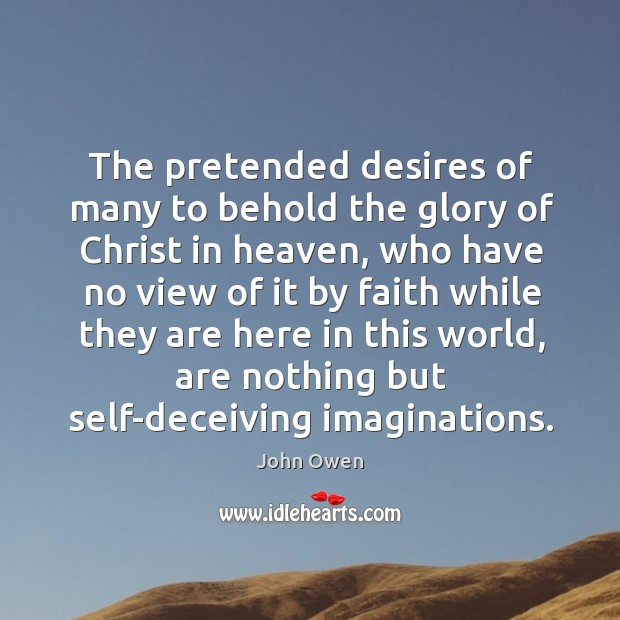 The pretended desires of many to behold the glory of Christ in Image
