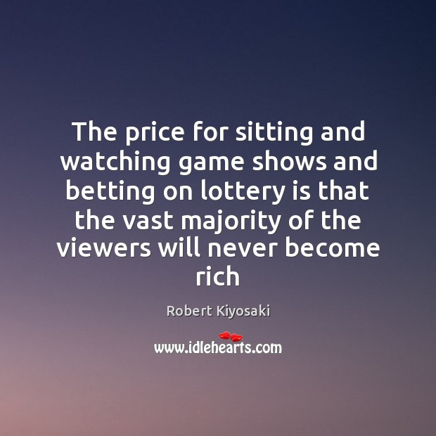Image, The price for sitting and watching game shows and betting on lottery