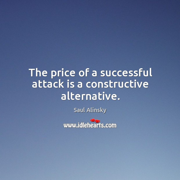 Image, The price of a successful attack is a constructive alternative.