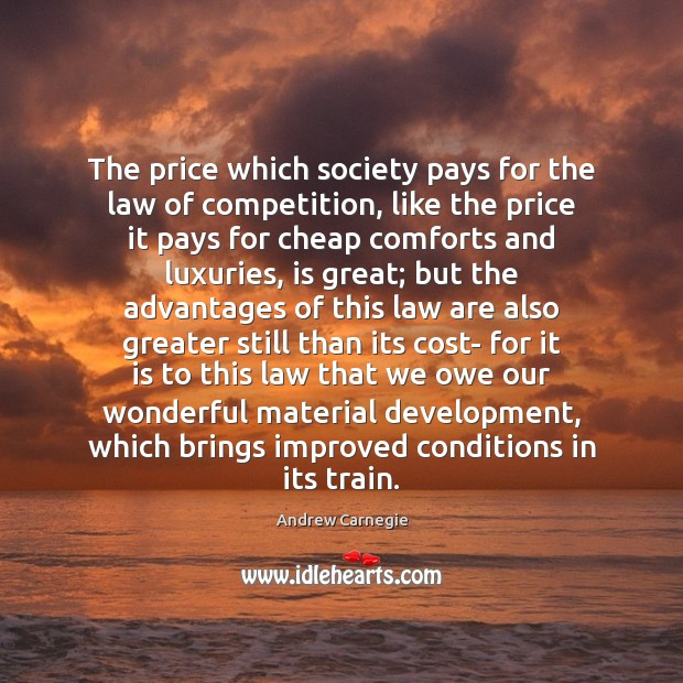 Image, The price which society pays for the law of competition, like the