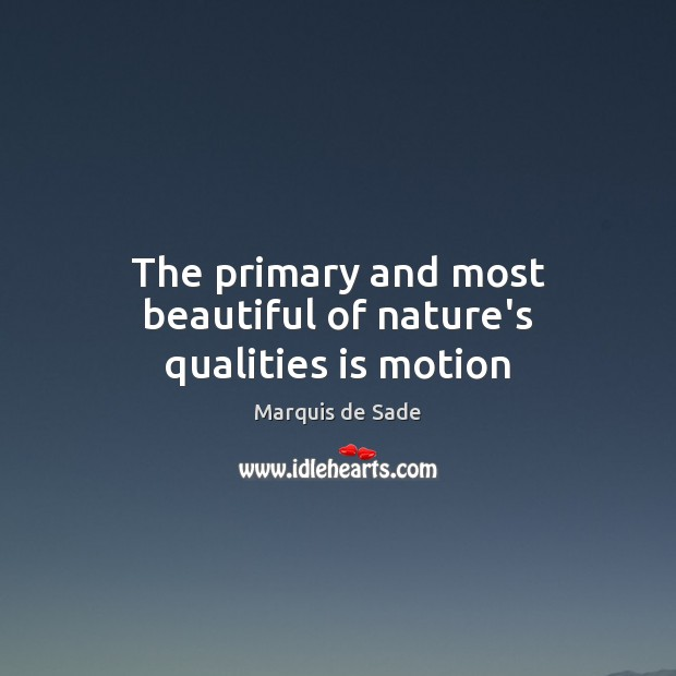 The primary and most beautiful of nature's qualities is motion Image