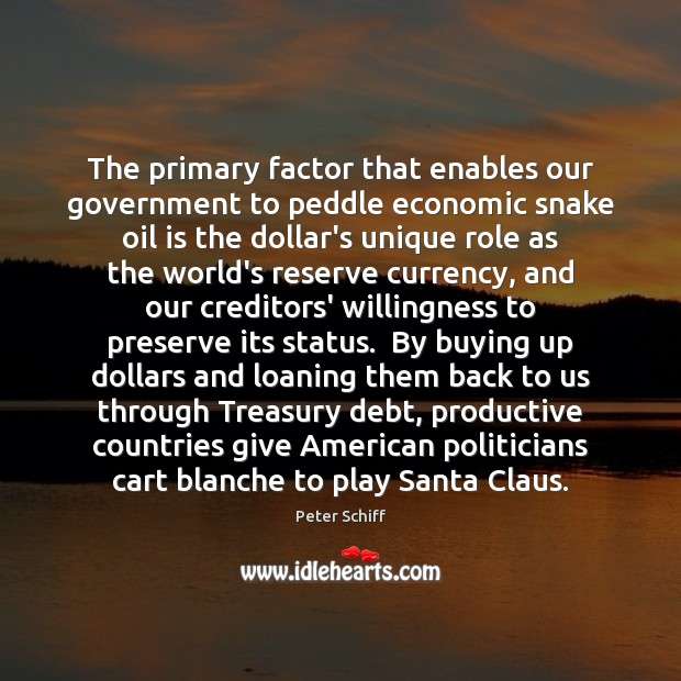 The primary factor that enables our government to peddle economic snake oil Image