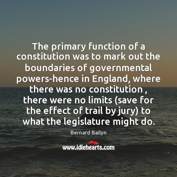 The primary function of a constitution was to mark out the boundaries Image