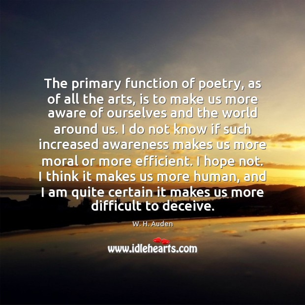 The primary function of poetry, as of all the arts, is to Image