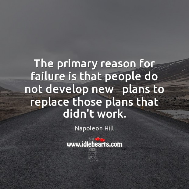 The primary reason for failure is that people do not develop new Image