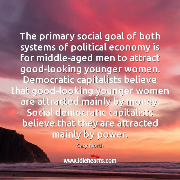 The primary social goal of both systems of political economy is for Image
