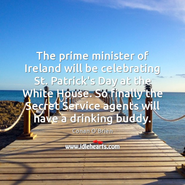 The prime minister of Ireland will be celebrating St. Patrick's Day at Image