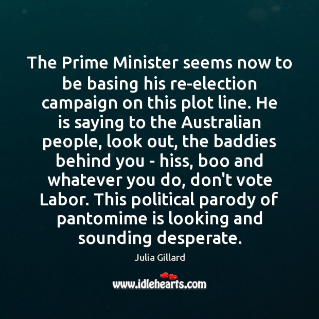 Image, The Prime Minister seems now to be basing his re-election campaign on