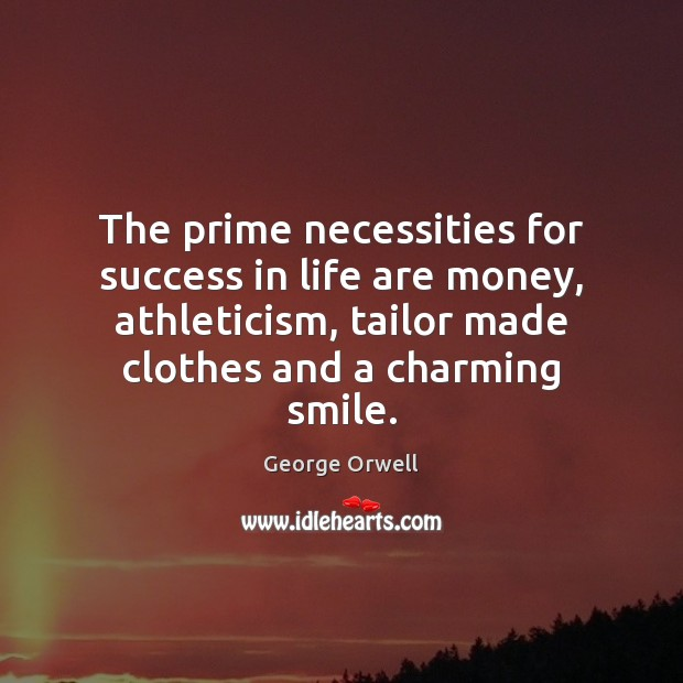 Image, The prime necessities for success in life are money, athleticism, tailor made